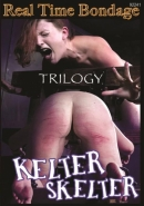 Real Time Bondage - Kelter Skelter Trilogy