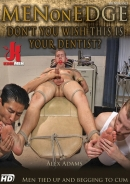 Men On Edge - Don't You Wish This is Your Dentist?