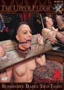 The Upper Floor - Submissive Babes Tied Tight