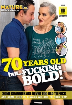 70 Years Old But Fucking Bold