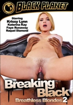 Breaking Black Breathless Blondes 2