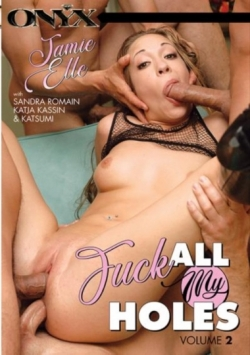 Fuck All My Holes Volume 2