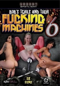 Bobs TGirls And Their Fucking Machines 6